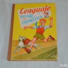 Libros de segunda mano: ANTIGUO LIBRO DE TEXTO - LENGUAJE Y NOCIONES DE GRAMÁTICA - EDICIONES SM - AÑOS 60 - MIRA LAS FOTOS. Lote 62356180