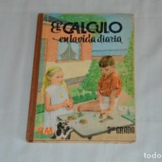 Libros de segunda mano: ANTIGUO LIBRO DE TEXTO - EL CÁLCULO EN LA VIDA DIARIA - EDICIONES SM - AÑOS 60 - MIRA LAS FOTOS. Lote 62356296
