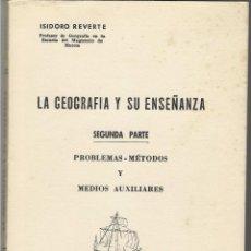 Libros de segunda mano: LA GEOGRAFIA Y SU ENSEÑANZA.. Lote 63408000