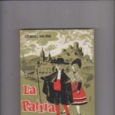 Libros de segunda mano: LA PATRIA ESPAÑOLA - EZEQUIEL SOLANA - EDITORIAL ESCUELA ESPAÑOLA 1962. Lote 63658703