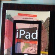 Libros de segunda mano: IPAD VERSIÓN 2012 - O,REILLY ANAYA J.B. BIERSDORFER -EL LIBRO DE LA FOTO -CONSIDERAMOS OFERTAS. Lote 64481921