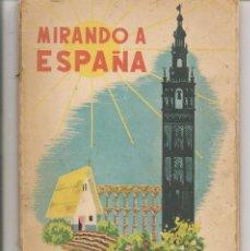 Libros de segunda mano: MIRANDO A ESPAÑA. AGUSTÍN SERRANO DE HARO. PARANINFO 1946. (TRO/8). Lote 64861367