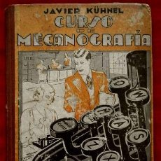 Libros de segunda mano: CURSO DE MECANOGRAFIA - ED. J. MONTESÓ 1940 - JAVIER KUHNEL - COL. TECNICA COMERCIAL. Lote 65250007