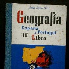 Libros de segunda mano: GEOGRAFIA ESPAÑA Y PORTUGAL (1951) JUAN PALAU VERA-SEIX Y BARRAL -LIBRO III-10ª EDICIÓN- BUEN ESTADO. Lote 65250351