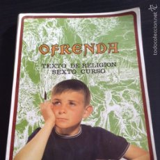 Libros de segunda mano: OFRENDA TEXTO DE RELIGIÓN SEXTO CURSO SANTILLANA 6 CURSO. Lote 65654825