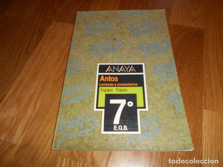 LIBRO TEXTO ANTOS LECTURAS Y COMENTARIOS 7 EGB ANAYA 1986 PERFECTO DE ALMACEN (Libros de Segunda Mano - Libros de Texto )