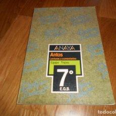 Libros de segunda mano: LIBRO TEXTO ANTOS LECTURAS Y COMENTARIOS 7 EGB ANAYA 1986 PERFECTO DE ALMACEN. Lote 65742722