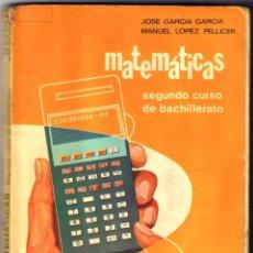 Libros de segunda mano: MATEMATICAS SEGUNDO CURSO JOSE GARCIA GARCIA Y MANUEL LOPEZ PELLICER 212 PAGINAS AÑO 1977 MD318. Lote 67205173