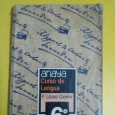 Libros de segunda mano: LENGUA ANAYA 6 EGB LAZARO CARRETER. Lote 67705206