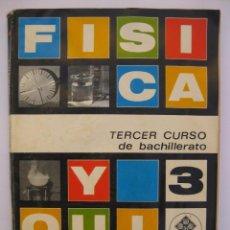 Libros de segunda mano: FÍSICA Y QUÍMICA 3 - TERCER CURSO DE BACHILLERATO - EDITORIAL LUIS VIVES EDELVIVES - 1969. Lote 67761549