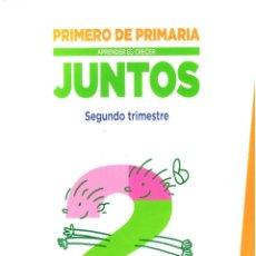 Libros de segunda mano: PRIMERO DE PRIMARIA - APRENDER ES CRECER JUNTOS SEGUNDO TRIMESTRE ANAYA 207 PAGINAS AÑO 2014 MD328. Lote 67770797