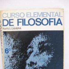 Libros de segunda mano: CURSO ELEMENTAL DE FILOSOFÍA 6 - SEXTO CURSO - EDITORIAL ANAYA 1972. Lote 67985073