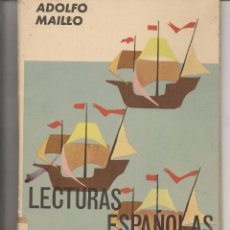 Libros de segunda mano: LECTURAS ESPAÑOLAS. ADOLFO MAILLO. TEXTOS AGUADO. 1964.(Z22). Lote 68088293