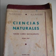 Libros de segunda mano: CIENCIAS NATURALES. TERCER CURSO DE BACHILLERATO. DR. F. BUSTINZA - DR. F. MASCARO. MADRID 1966. PLA. Lote 69064121