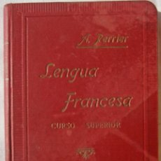 Libros de segunda mano: LENGUA FRANCESA CURSO SUPERIOR- ALPHONSE PERRIER 1912. Lote 69753357