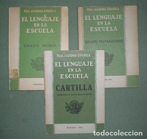 EL LENGUAJE EN LA ESCUELA. REAL ACADEMIA ESPAÑOLA.MADRID,1941-44.3 VOLS. (Libros de Segunda Mano - Libros de Texto )