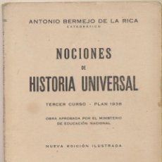 Libros de segunda mano: NOCIONES DE HISTORIA UNIVERSAL. ANTONIO BERMEJO DE LA RICA. EDITORIAL GARCÍA ENCISO 1940.. Lote 69996365