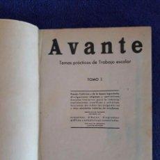 Libros de segunda mano: AVANTE / TEMAS PRÁCTICOS DE TRABAJO ESCOLAR / TOMO I / EDITORIAL SALVATELLA / AÑO 1942 / PRIMERA EDI. Lote 70369229