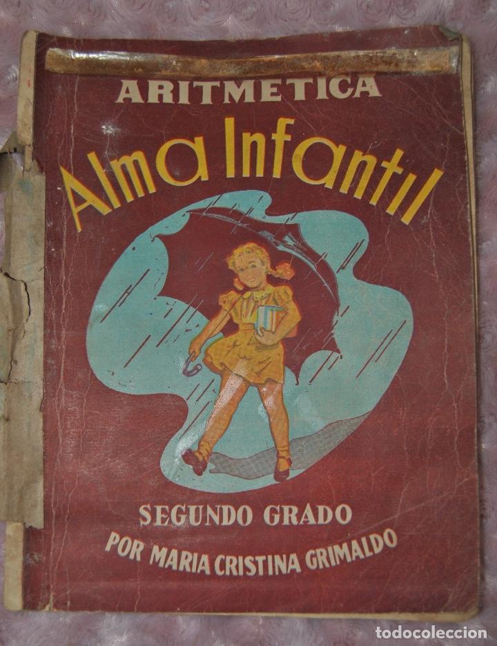 RARO LIBRO DE ARITMÉTICA 1956 ALMA INFANTIL SEGUNDO GRADO (Libros de Segunda Mano - Libros de Texto )