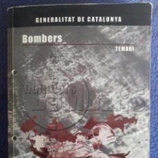 Libros de segunda mano: BOMBERS / TEMARI / GENERALITAT DE CATALUNYA / ADAMS EDIT. / 2ª EDICIÓN 2009. Lote 71045509