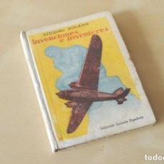 Libros de segunda mano: EZEQUIEL SOLANA. INVENCIONES E INVENTORES. EDITORIAL ESCUELA ESPAÑOLA. MADRID 1957.. Lote 71974646