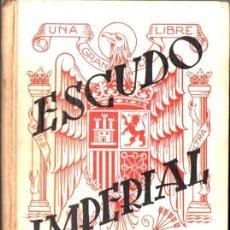 Libros de segunda mano: ONIEVA : ESCUDO IMPERIAL (HSR, BURGOS, 1941) COMO NUEVO. Lote 72203098