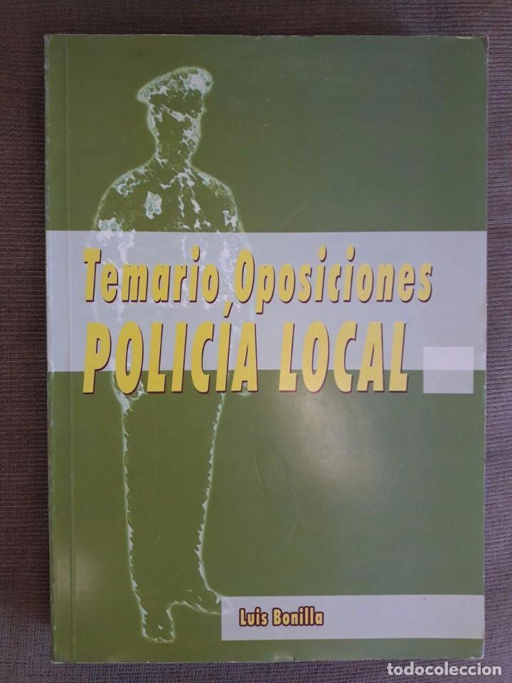TEMARIO OPOSICIONES POLICIA LOCAL / LUIS BONILLA / MALAGA 2003 (Libros de Segunda Mano - Libros de Texto )