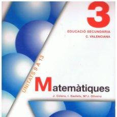 Libros de segunda mano: MATEMÁTIQUES 3 EDUCACIÓ SECUNDÁRIA C. VALENCIANA UNITATS 9 A 13 102 PAGINAS AÑO 2011 MD434. Lote 72886239