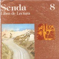 Libros de segunda mano: SENDA 8 - LIBRO DE LECTURA - EGB - SANTILLANA - 1977. Lote 73029319
