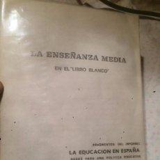 Libros de segunda mano: ANTIGUO LIBRO LA ENSEÑANZA MEDIA EN ESPAÑA FRAGMENTOS DEL LIBRO BLANCO AÑO 1969 . Lote 73502343