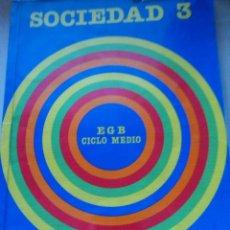 Libros de segunda mano: SOCIEDAD 3, SANTILLANA, EGB. Lote 101032578