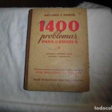 Libros de segunda mano: 1400 PROBLEMAS PARA LA ESCUELA.ANTONIO J.ONIEVA.SOLUCION DE TODOS LOS PROBLEMAS DE LOS TRES GRADOS . Lote 73836935