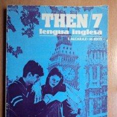 Livres d'occasion: LIBRO DE TEXTO INGLES THEN 7 EGB LENGUA INGLESA E ALCARAZ M RICO AÑO 1979. Lote 73969095