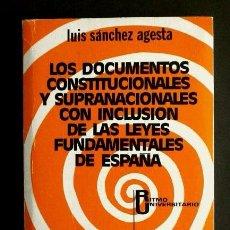 Libros de segunda mano: LOS DOCUMENTOS CONSTITUCIONALES Y LAS LEYES FUNDAMENTALES DE ESPAÑA (ED.NACIONAL 1973) LUIS SANCHEZ. Lote 74339343