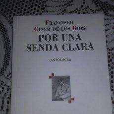 Libros de segunda mano: LIBRO POR UNA SENDA CLARA. FRANCISCO GINER DE LOS RIOS. Lote 74480626