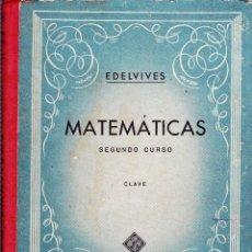 Libros de segunda mano: MATEMATICAS SEGUNDO CURSO -CLAVE -EDELVIVES. Lote 75079867