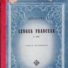 Libros de segunda mano: LENGUA FRANCESA -2º CURSO CLAVE DE LOS EJERCICIOS EDELVIVES. Lote 75080263