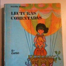 Libros de segunda mano: LECTURAS COMENTADAS. 5º CURSO. BEGOÑA BILBAO. HIJOS DE SANTIAGO RODRIGUEZ, BURGOS, 1969. 135 PAGINAS. Lote 75096859