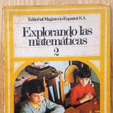 Libros de segunda mano: EXPLORANDO LAS MATEMÁTICAS 2. EDITORIAL MAGISTERIO ESPAÑOL S.A.. Lote 75930307