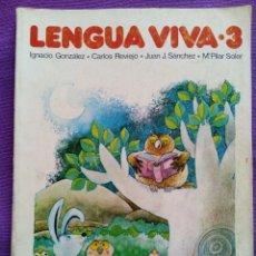 Libros de segunda mano: 1984 - LIBRO TEXTO ESCUELA LENGUA VIVA 3 EGB. Lote 76451463