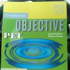 Libros de segunda mano: CAMBRIDGE OBJECTIVE PET LOUISE HASHEMI BARBARA THOMAS. Lote 76501171