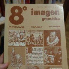 Libros de segunda mano: 8º IMAGEN. AREA DE LENGUAJE. GRAMÁTICA. Lote 76640431