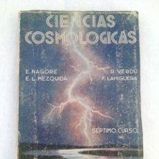 Libros de segunda mano: CIENCIAS COSMOLOGICAS SEPTIMO CURSO EDIT.ECIR 1945. Lote 76647291