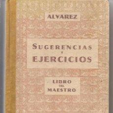 Libros de segunda mano: ÁLVAREZ. SUGERENCIAS Y EJERCICIOS. LIBRO DEL MAESTRO. PRIMER GRADO. MIÑÓN. 1956.(P/C5). Lote 76782031