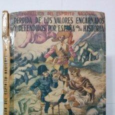 Libros de segunda mano: PÉRDIDA DE LOS VALORES ENCARNADOS Y DEFENDIDOS POR ESPAÑA EN SU HISTORIA 1954 S. RODRÍGUEZ . Lote 77448677
