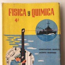 Libros de segunda mano: FÍSICA Y QUÍMICA 4º 4 BACHILLERATO - CONSTANTINO MARCOS Y JACINTO MARTINEZ - 1962 - EN BUEN ESTADO. Lote 77547089