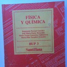 Libros de segunda mano: FÍSICA Y QUÍMICA 3 BUP - SANTILLANA - 1986 EN BUEN ESTADO. Lote 77559381