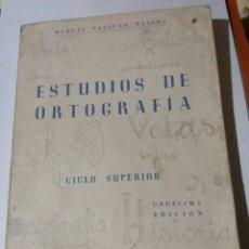 Libros de segunda mano: ESTUDIOS DE ORTOGRAFIA MANUEL SANJUAN NAJERA CICLO SUPERIOR UNDECIMA EDICION 1976. Lote 77888487