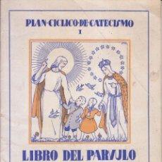 Libros de segunda mano: JUAN TUSQUETS: PLAN CÍCLICO DE CATECISMO. LIBRO DEL PÁRVULO. BARCELONA, S. F. LIBRO ESCOLAR. Lote 78405009