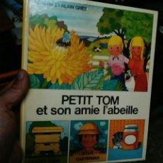 Livros em segunda mão: PETIT TOM ET SON AMIE L´ABEILLE - FRANÇAISE - EN FRANCÉS - APICULTURA -LA ABEJA-MUY BUENAS ILUSTRACI. Lote 80076897